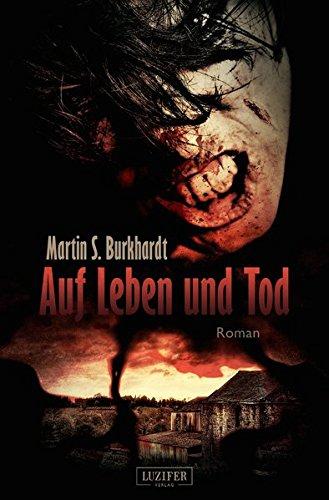Auf Leben und Tod: Roman