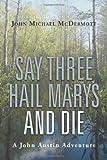 Say Three Hail Marys and Die, John Michael Mcdermott, 1475929668