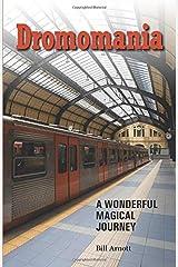 Dromomania: A Wonderful Magical Journey Paperback