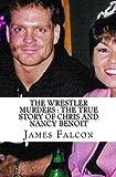 The Wrestler Murders : The True Story of Chris