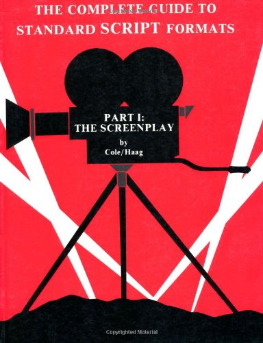 The Complete Guide to Standard Script Formats: The Screenplay (Pt.1)