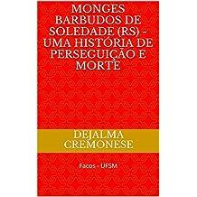 Monges Barbudos de Soledade (RS) - Uma história de perseguição e morte: Facos - UFSM (Coleção Filosofia&Política Livro 11)