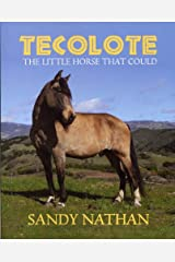 Tecolote: The Little Horse That Could Kindle Edition