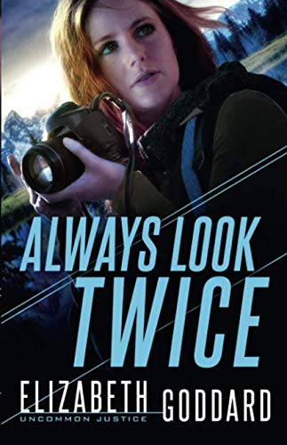 Always Look Twice (Uncommon Justice) by Baker Pub Group/Baker Books