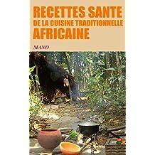 RECETTES SANTE de la cuisine traditionnelle AFRICAINE (French Edition)