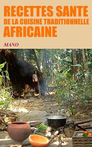 Recettes Sante De La Cuisine Traditionnelle Africaine French