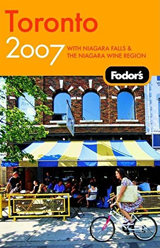 Fodor's Toronto 2007: With Niagara Falls & the Niagara Wine Region (Travel Guide)