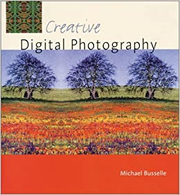 Book Creative Digital Photography by Michael Busselle (2002-05-01)