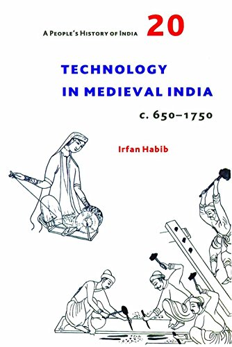 A People`s History of India 20 – Technology in Medieval India, c. 650–1750