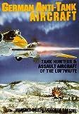 German Anti-Tank Aircraft, Manfred Griehl and Joachim Dressel, 0887405207