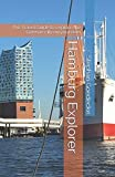 Hamburg Explorer: The Travel Guide to explore the German city on your own