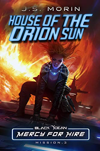 House of the Orion Sun: Mission 3 (Black Ocean: Mercy for Hire)