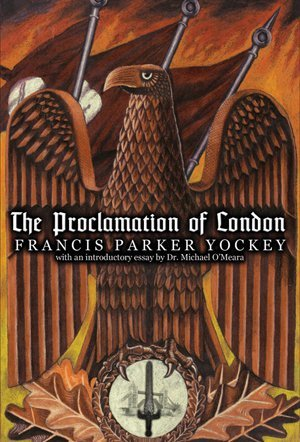 Book cover from The Proclamation of London: Of the European Liberation Front by Francis Parker Yockey (2012-02-13) by Francis Parker Yockey