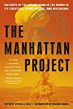 Front cover for the book The Manhattan Project: The Birth of the Atomic Bomb in the Words of Its Creators, Eyewitnesses and Historians. by Cynthia Kelly