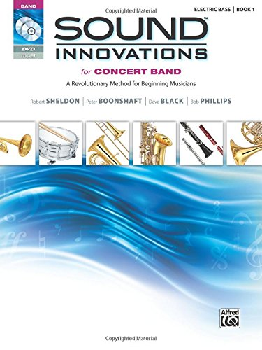 (Sound Innovations for Concert Band, Bk 1: A Revolutionary Method for Beginning Musicians (Electric Bass), Book, CD & DVD)