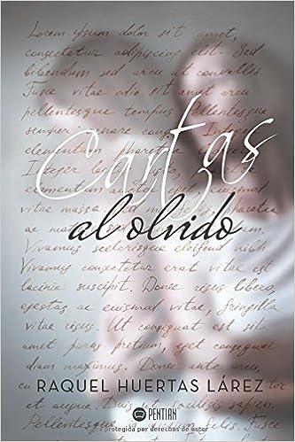 Cartas al olvido (Spanish Edition): Raquel Huertas ...