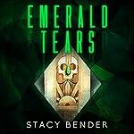 Emerald Tears: Book One of the Sav'ine | Stacy Bender