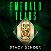 Emerald Tears: Book One of the Sav'ine | Stacy Bender