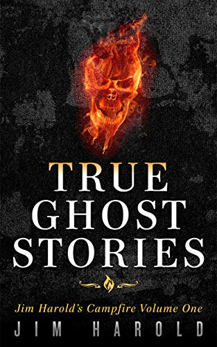 True Ghost Stories: Jim Harold's Campfire 1