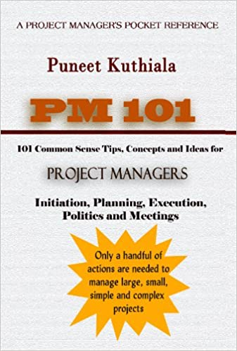 Google Bücher lädt epub herunter PM - 101: 101 common sense tips, ideas and concepts for project managers by Puneet Kuthiala B00CLI3SEE PDF RTF DJVU
