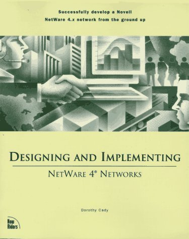 NetWare 4 Network Design and Implementation by Cady, Dorothy L. (1996) Paperback by New Riders Publishing