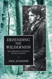 Defending the Wilderness, Paul Schaefer, 0815602375