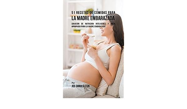 51 Recetas De Comidas Para La Madre Embarazada: Solución de Nutrición Inteligente y Dieta Apropiada Para La Madre Embarazada (Spanish Edition) - Kindle ...