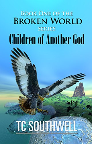Children of Another God (Broken World Book 1) by [Southwell, T C]