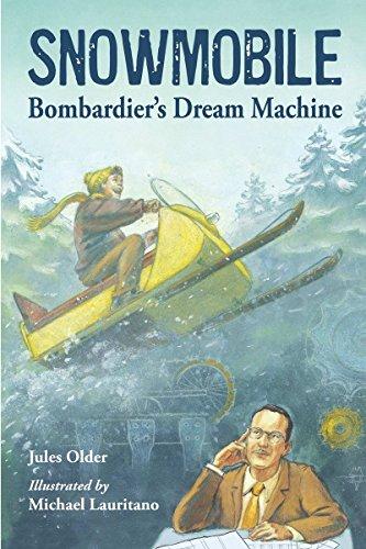 Snowmobile: Bombardier's Dream Machine (Junior Library Guild - Red Snowmobiles