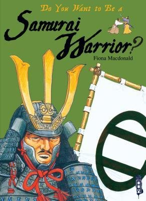 Download Do You Want to Be a Samurai Warrior?(Hardback) - 2015 Edition ebook