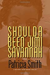 Shoulda Been Jimi Savannah by Patricia Smith (2012-03-27) Paperback