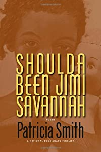 Shoulda Been Jimi Savannah by Patricia Smith (2012-03-27)