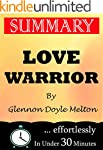 Summary: Love Warrior: A Memoir by Gl...