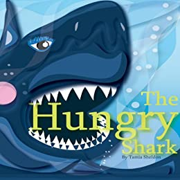 The Hungry Shark by [Sheldon, Tamia]