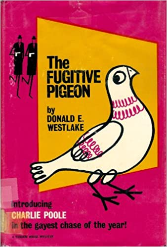 The Fugitive Pigeon, Westlake, Donald E.