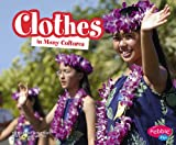 Clothes in Many Cultures, Heather Adamson, 1429600187