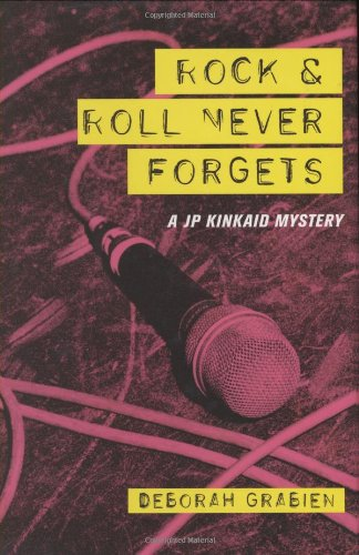 Read Online Rock and Roll Never Forgets: A JP Kinkaid Mystery pdf