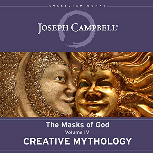 Creative Mythology: The Masks of God, Volume IV: The Masks of God, Book 4