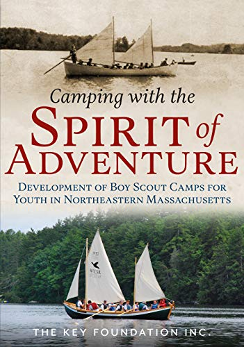 Camping with the Spirit of Adventure: Development of Boy Scout Camps for Youth in Northeastern - Scouts Of Boy America Camps