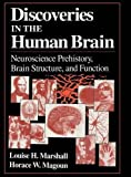 img - for Discoveries in the Human Brain: Neuroscience Prehistory, Brain Structure, and Function by Louise H. Marshall (1997-12-15) book / textbook / text book