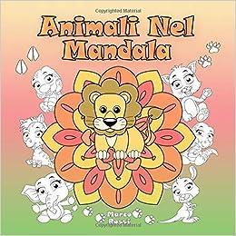 Animali Nel Mandala Un Libro Da Colorare Per Bambini E Adulti Da