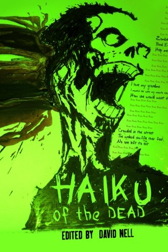 http://www.amazon.com/Haiku-Dead-David-Nell/dp/1495262286
