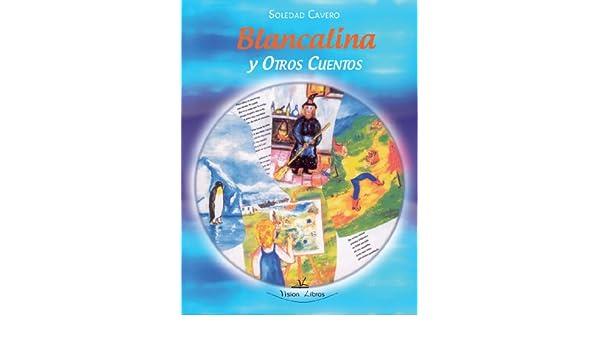 Blancalina Y Otros Cuentos (Spanish Edition): Soledad Cavero: 9788499838205: Amazon.com: Books