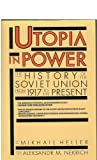 Utopia in Power : The History of the Soviet Union from 1917 to the Present, Nekrich, Aleksandr M. and Heller, Mikhail, 0671645358
