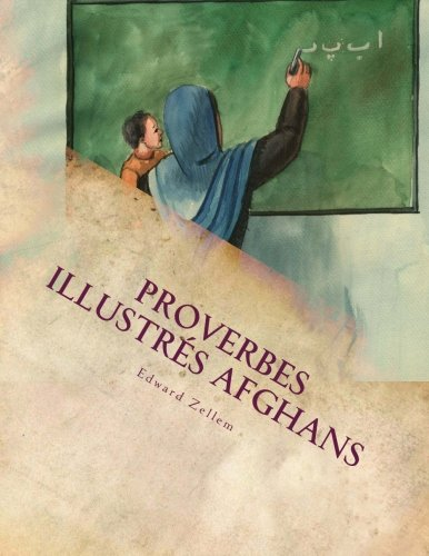 Proverbes Illustres Afghans : In French and Dari Persian (French and Persian Edition) [Zellem, Edward] (Tapa Blanda)
