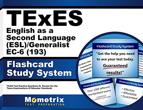 TExES English as a Second Language (ESL)/Generalist EC-6 (193) Flashcard Study System: TExES Test Practice Questions & Review for the Texas Examinations of Educator Standards (Cards)