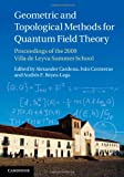 Geometrical and Topological Methods for Quantum Field Theory : Proceedings of the 2009 Villa de Leyva Summer School, , 1107026830