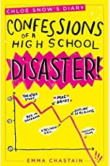 Chloe Snow's Diary: Confessions of a High School Disaster Paperback