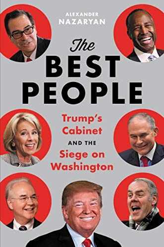 The Best People: Trump's Cabinet and the Siege on Washington