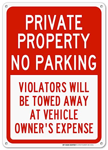 Private Property No Parking Violators Will Be Towed At Vehicle Owner's Expense Sign - 14